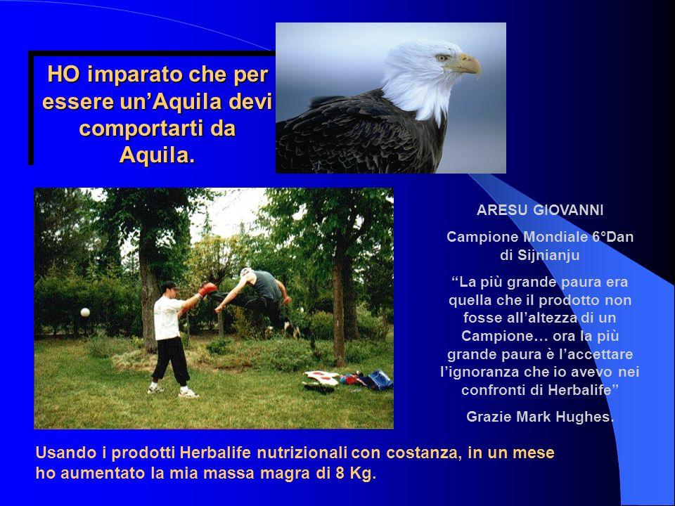 HO imparato che per essere unAquila devi comportarti da Aquila. Usando i prodotti Herbalife nutrizionali con costanza, in un mese ho aumentato la mia