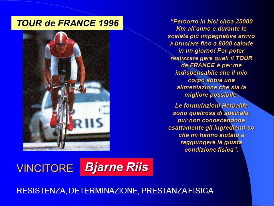 TOUR de FRANCE 1996 VINCITORE Bjarne Riis Percorro in bici circa 35000 Km allanno e durante le scalate più impegnative arrivo a bruciare fino a 8000 calorie in un giorno.