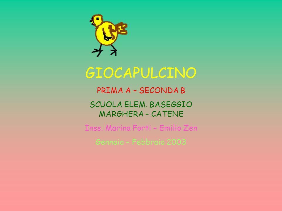 GIOCAPULCINO PRIMA A – SECONDA B SCUOLA ELEM.BASEGGIO MARGHERA – CATENE Inss.