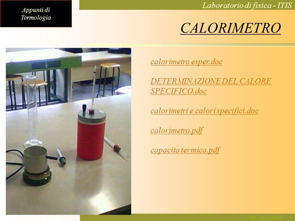 Appunti di Termologia Laboratorio di fisica - ITIS ITIS - lab. di fisica14 CALORIMETRO calorimetro esper.doc DETERMINAZIONE DEL CALORE SPECIFICO.doc c