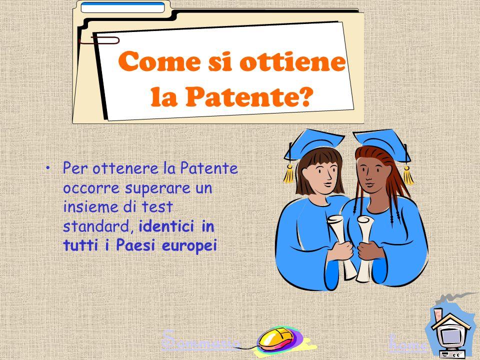 Per ottenere la Patente occorre superare un insieme di test standard, identici in tutti i Paesi europei Come si ottiene la Patente.