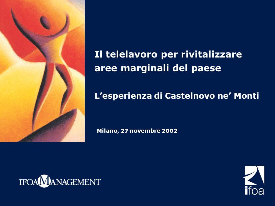 Il telelavoro per rivitalizzare aree marginali del paese Lesperienza di Castelnovo ne Monti Milano, 27 novembre 2002