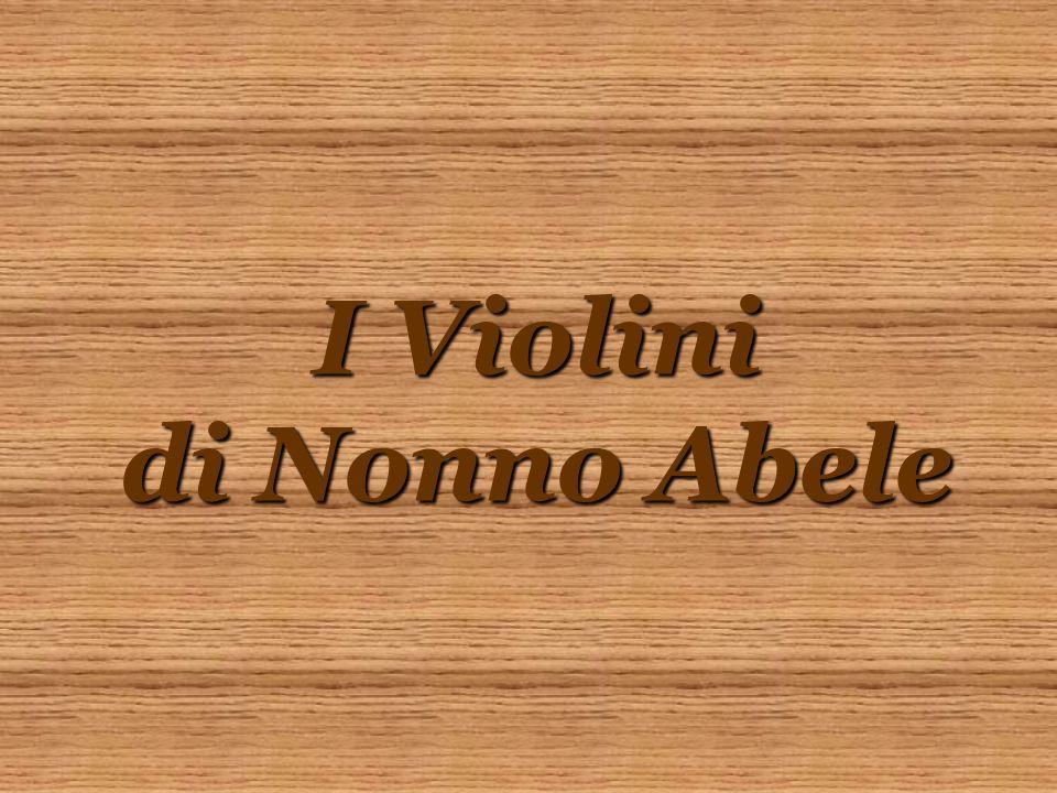 I Violini di Nonno Abele