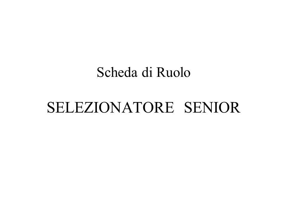 Scheda di Ruolo SELEZIONATORE SENIOR