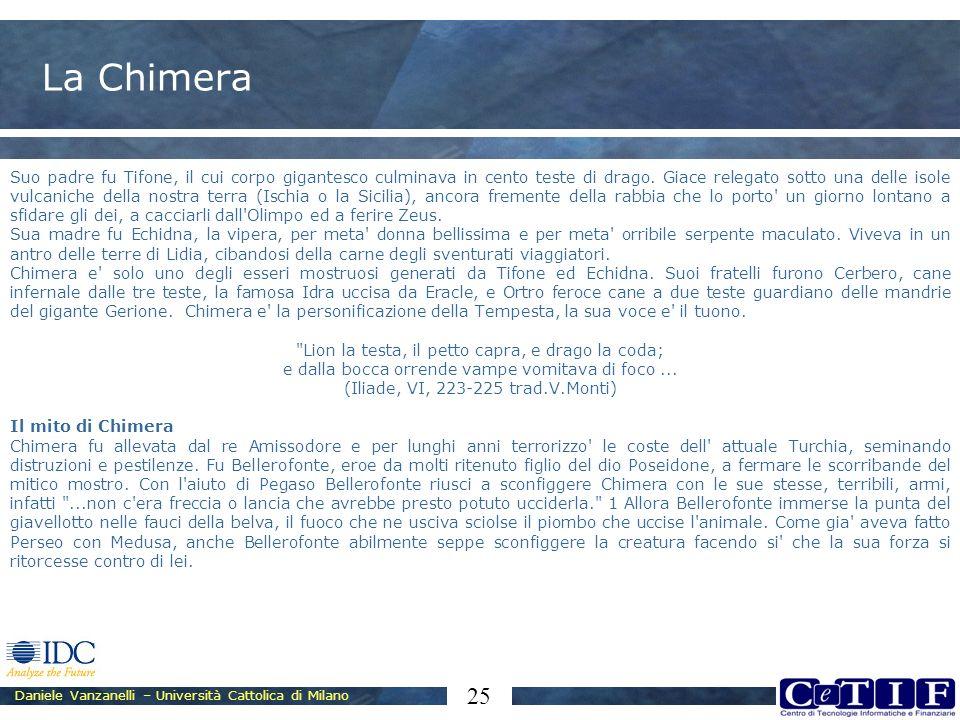 Daniele Vanzanelli – Università Cattolica di Milano 25 La Chimera Suo padre fu Tifone, il cui corpo gigantesco culminava in cento teste di drago. Giac