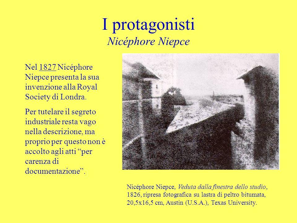 I protagonisti Nicéphore Niepce Nicéphore Niepce, Veduta dalla finestra dello studio, 1826, ripresa fotografica su lastra di peltro bitumata, 20,5x16,
