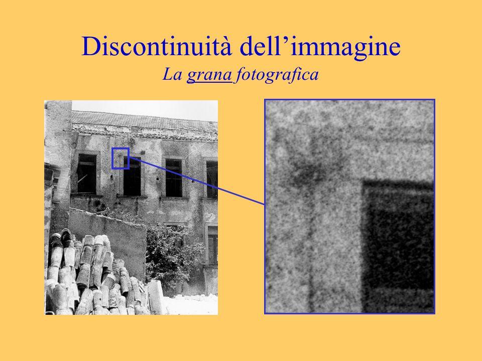 Discontinuità dellimmagine La grana fotografica