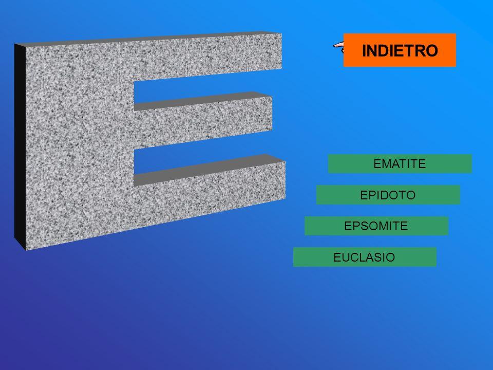 EMATITE EUCLASIO EPSOMITE EPIDOTO INDIETRO