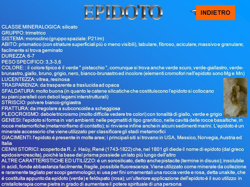 INDIETRO CLASSE MINERALOGICA: silicato GRUPPO: trimetrico SISTEMA: monoclino (gruppo spaziale: P21/m) ABITO: prismatico (con striature superficiali pi
