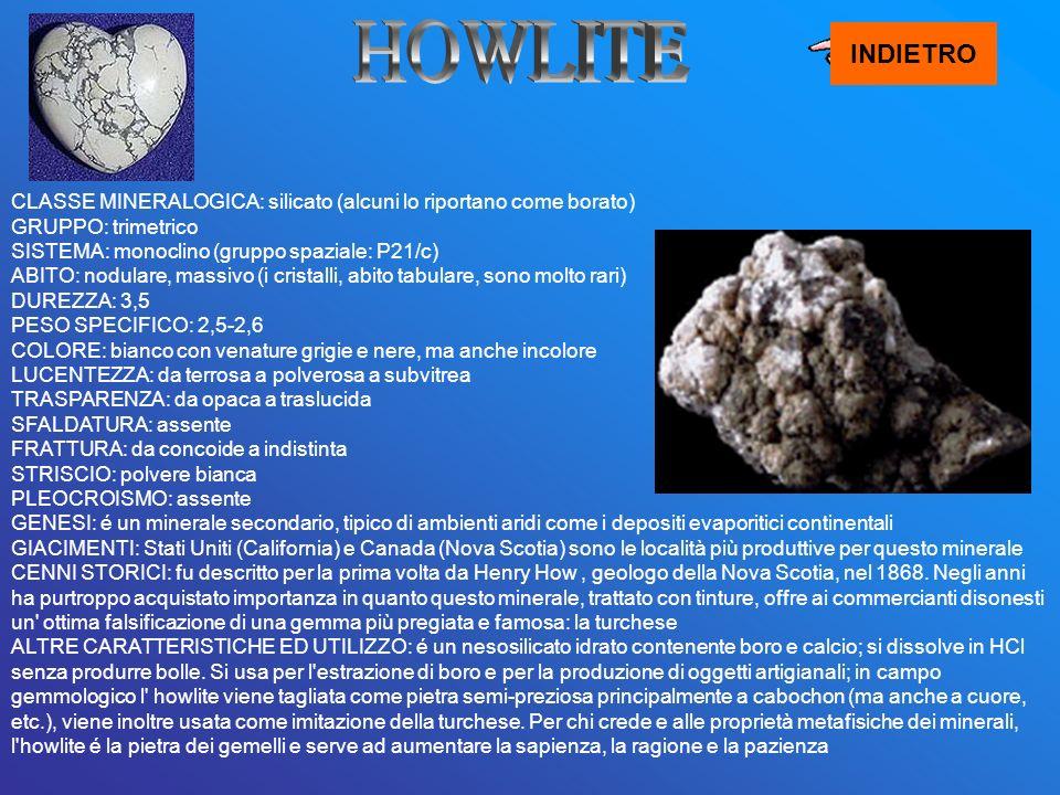 CLASSE MINERALOGICA: silicato (alcuni lo riportano come borato) GRUPPO: trimetrico SISTEMA: monoclino (gruppo spaziale: P21/c) ABITO: nodulare, massiv