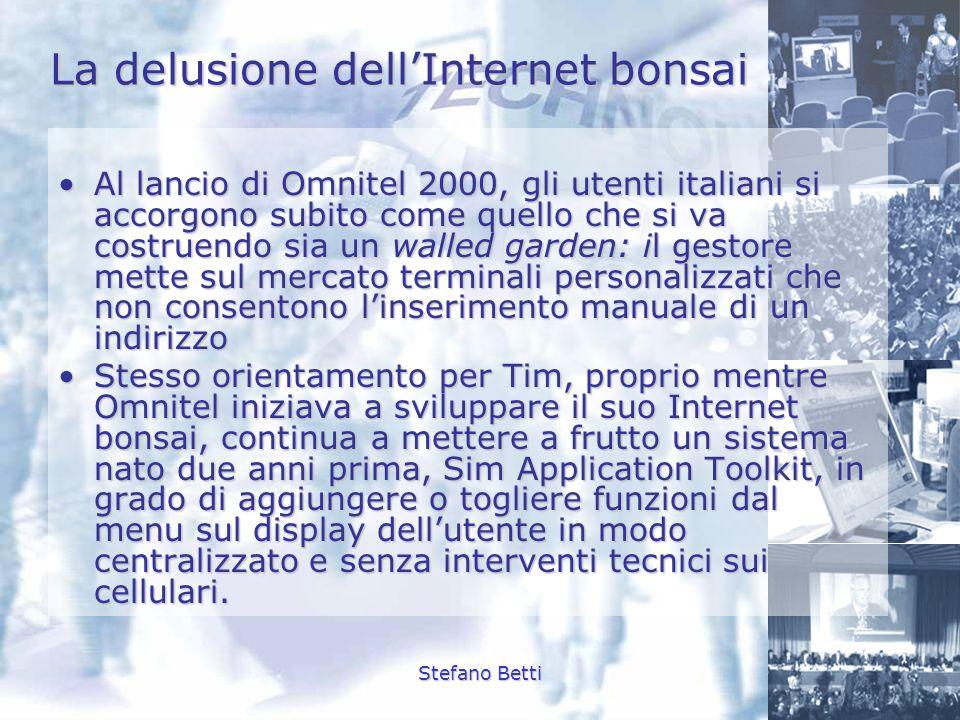 Stefano Betti La delusione dellInternet bonsai Al lancio di Omnitel 2000, gli utenti italiani si accorgono subito come quello che si va costruendo sia