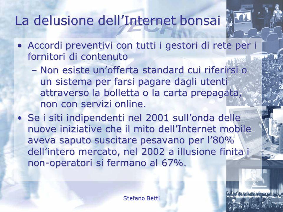 Stefano Betti La delusione dellInternet bonsai Accordi preventivi con tutti i gestori di rete per i fornitori di contenutoAccordi preventivi con tutti