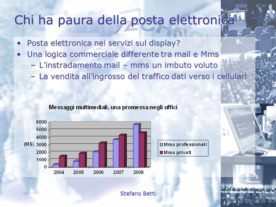 Stefano Betti Chi ha paura della posta elettronica Posta elettronica nei servizi sul display?Posta elettronica nei servizi sul display? Una logica com