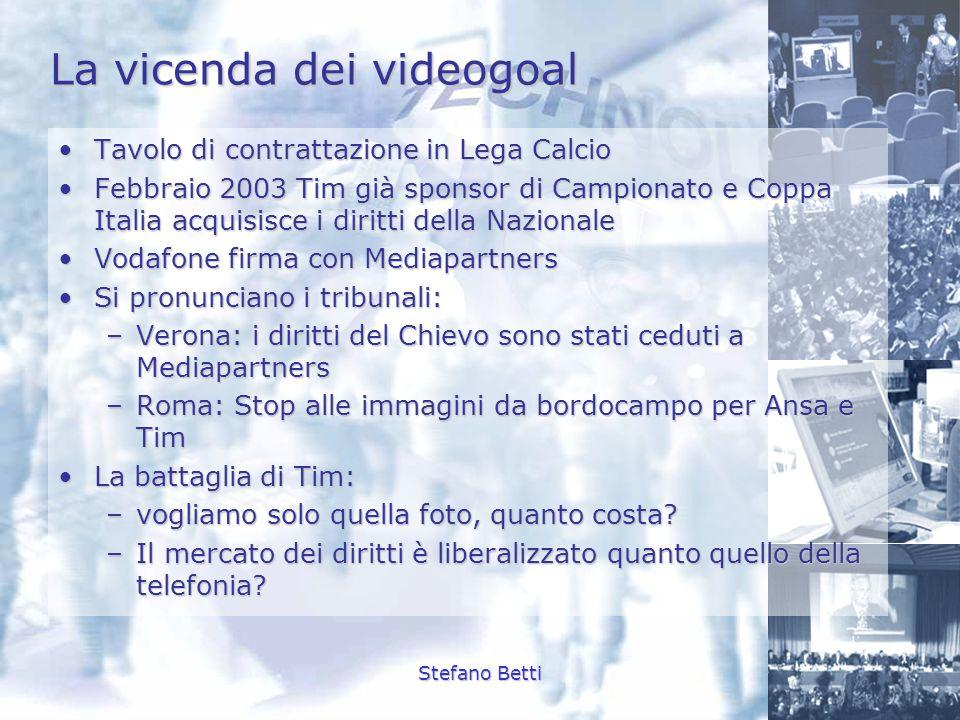 Stefano Betti La vicenda dei videogoal Tavolo di contrattazione in Lega CalcioTavolo di contrattazione in Lega Calcio Febbraio 2003 Tim già sponsor di
