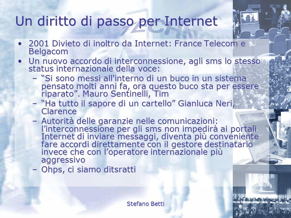Stefano Betti Un diritto di passo per Internet 2001 Divieto di inoltro da Internet: France Telecom e Belgacom2001 Divieto di inoltro da Internet: Fran
