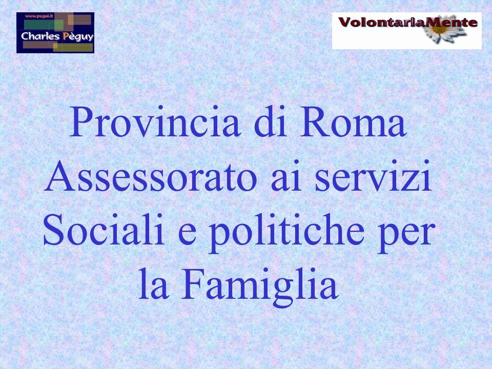 Provincia di Roma Assessorato ai servizi Sociali e politiche per la Famiglia
