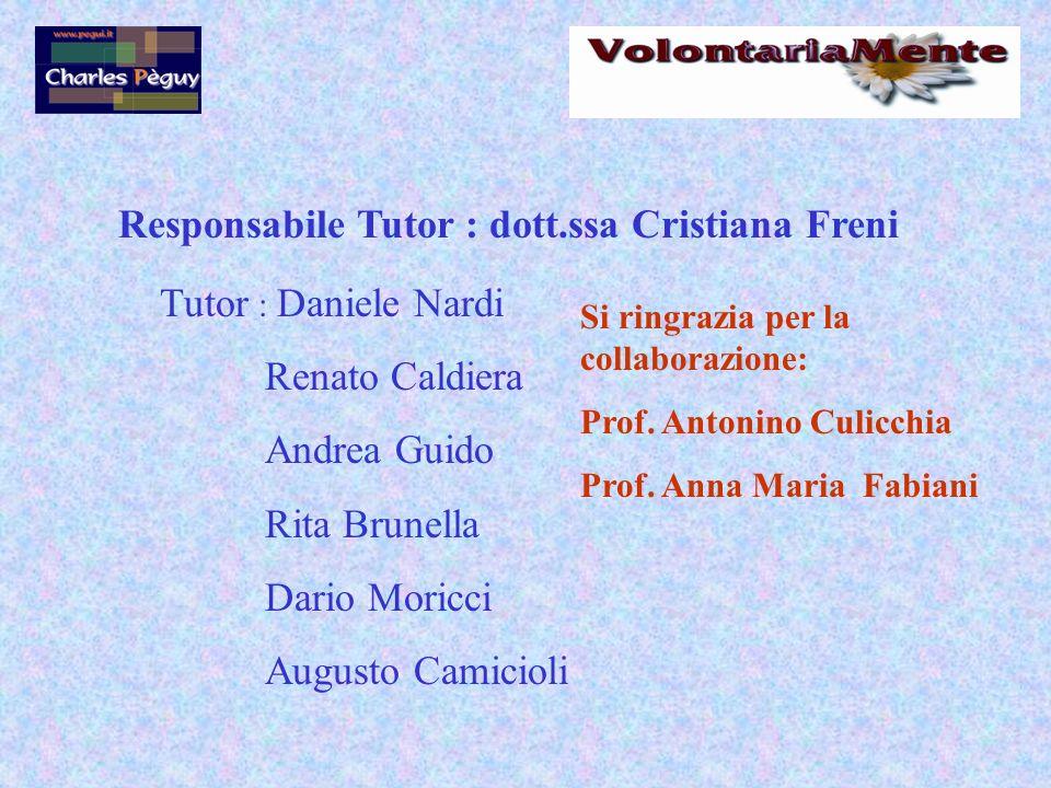 Responsabile Tutor : dott.ssa Cristiana Freni Tutor : Daniele Nardi Renato Caldiera Andrea Guido Rita Brunella Dario Moricci Augusto Camicioli Si ringrazia per la collaborazione: Prof.