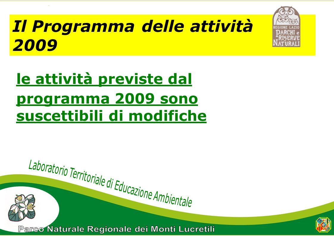 Il Programma delle attività 2009 le attività previste dal programma 2009 sono suscettibili di modifiche