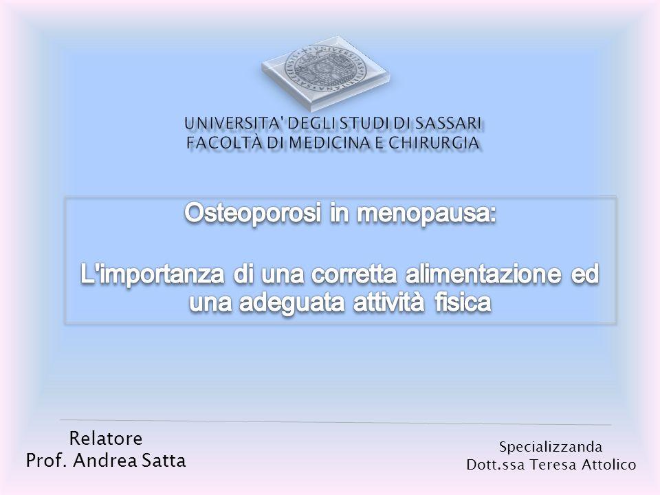 Relatore Prof. Andrea Satta Specializzanda Dott.ssa Teresa Attolico