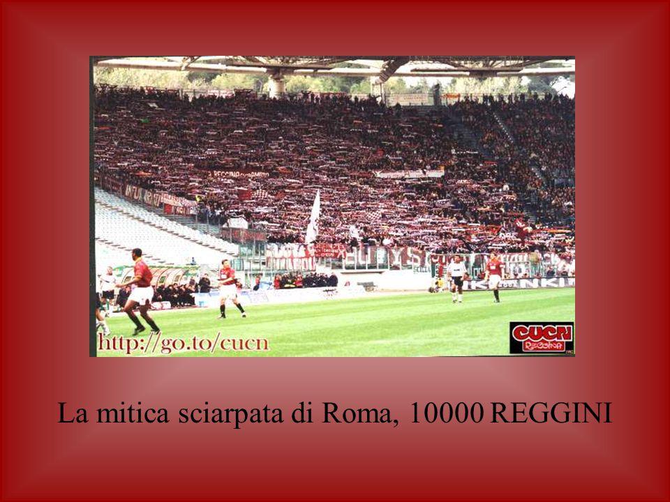 La mitica sciarpata di Roma, 10000 REGGINI