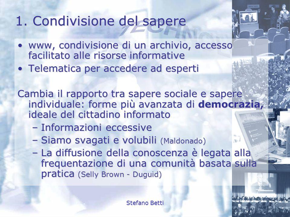 Stefano Betti 1. Condivisione del sapere www, condivisione di un archivio, accesso facilitato alle risorse informativewww, condivisione di un archivio