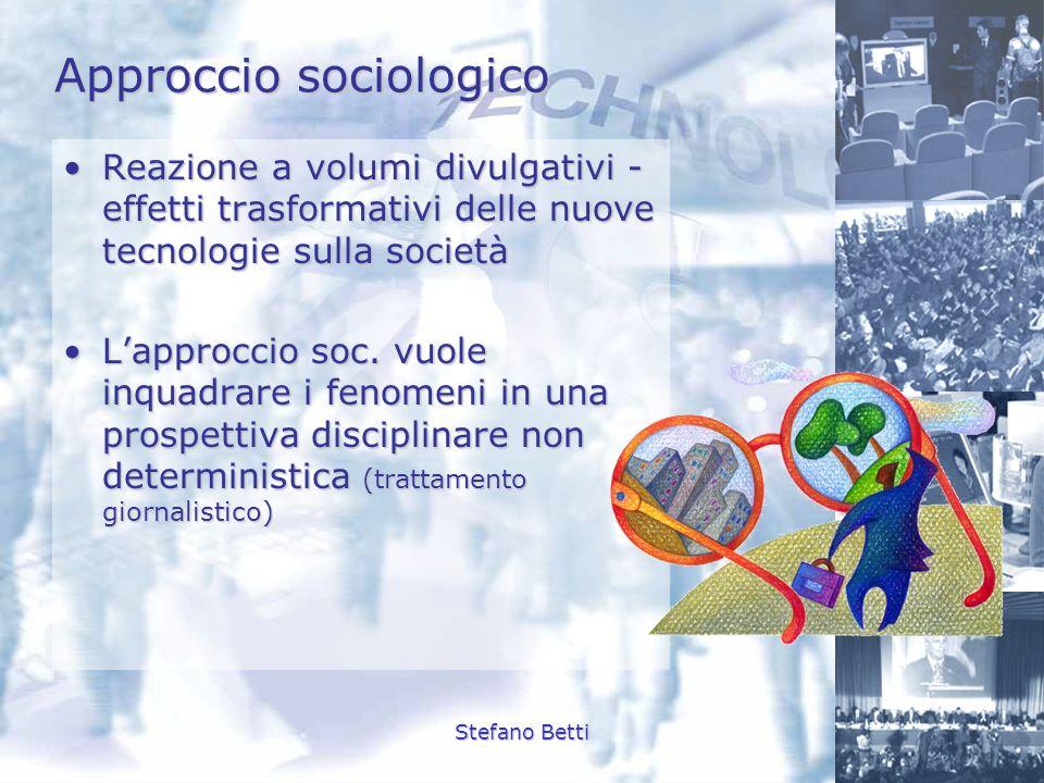Stefano Betti Approccio sociologico Reazione a volumi divulgativi - effetti trasformativi delle nuove tecnologie sulla societàReazione a volumi divulg