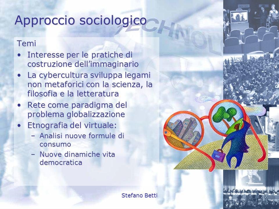 Stefano Betti Approccio sociologico Temi Interesse per le pratiche di costruzione dellimmaginarioInteresse per le pratiche di costruzione dellimmagina
