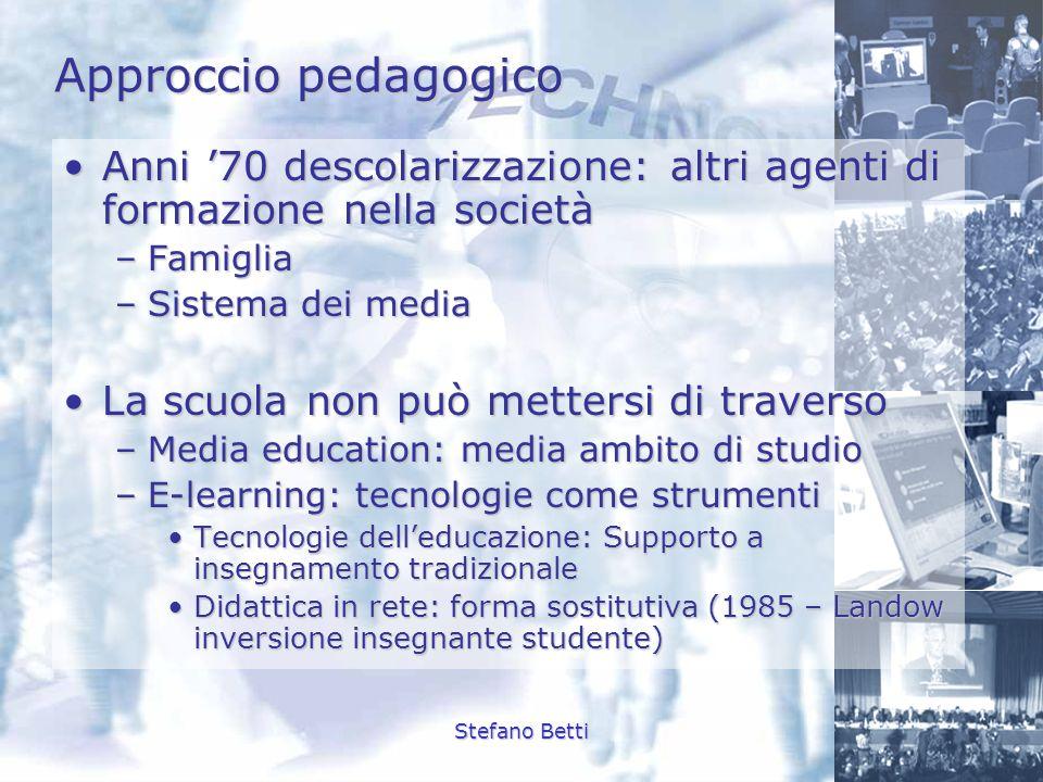 Stefano Betti Approccio pedagogico Anni 70 descolarizzazione: altri agenti di formazione nella societàAnni 70 descolarizzazione: altri agenti di forma