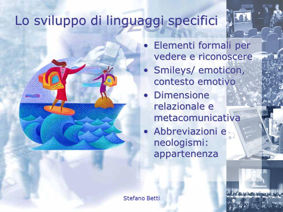 Stefano Betti Lo sviluppo di linguaggi specifici Elementi formali per vedere e riconoscereElementi formali per vedere e riconoscere Smileys/ emoticon,