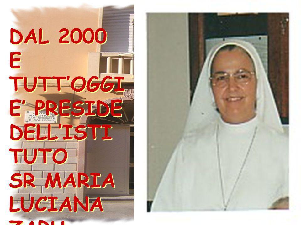 DAL 2000 E TUTTOGGI E PRESIDE DELLISTI TUTO SR MARIA LUCIANA ZARU DAL 2000 E TUTTOGGI E PRESIDE DELLISTI TUTO SR MARIA LUCIANA ZARU