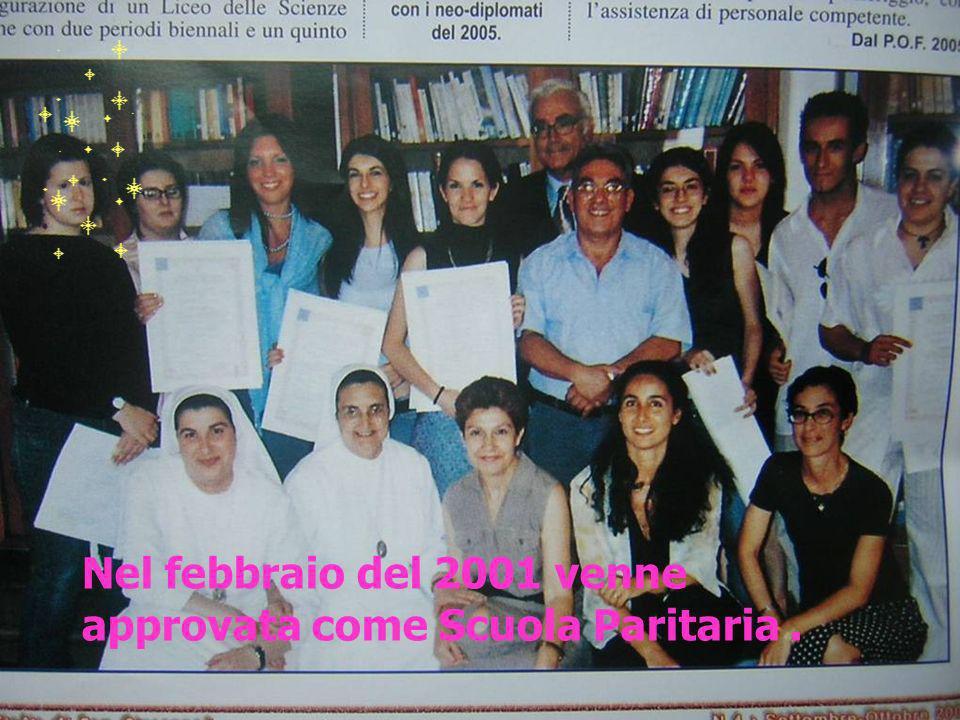 Nel febbraio del 2001 venne approvata come Scuola Paritaria.