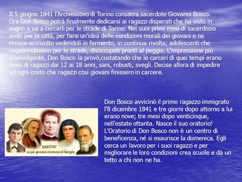 Il 5 giugno 1841 l Arcivescovo di Torino consacra sacerdote Giovanni Bosco.