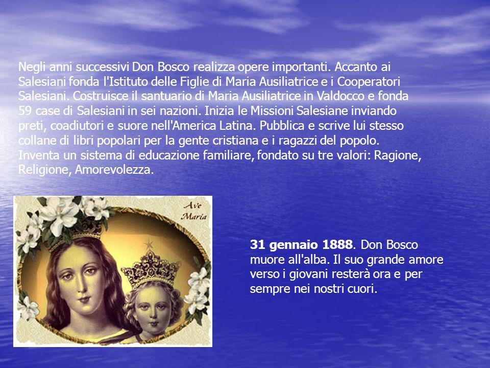 Negli anni successivi Don Bosco realizza opere importanti.