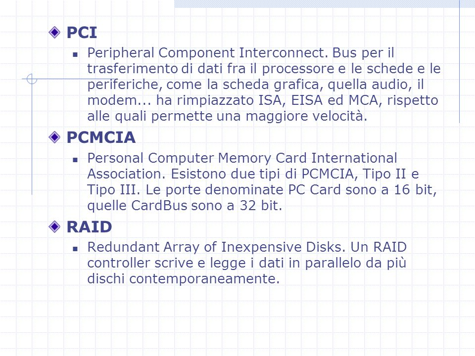PCI Peripheral Component Interconnect.