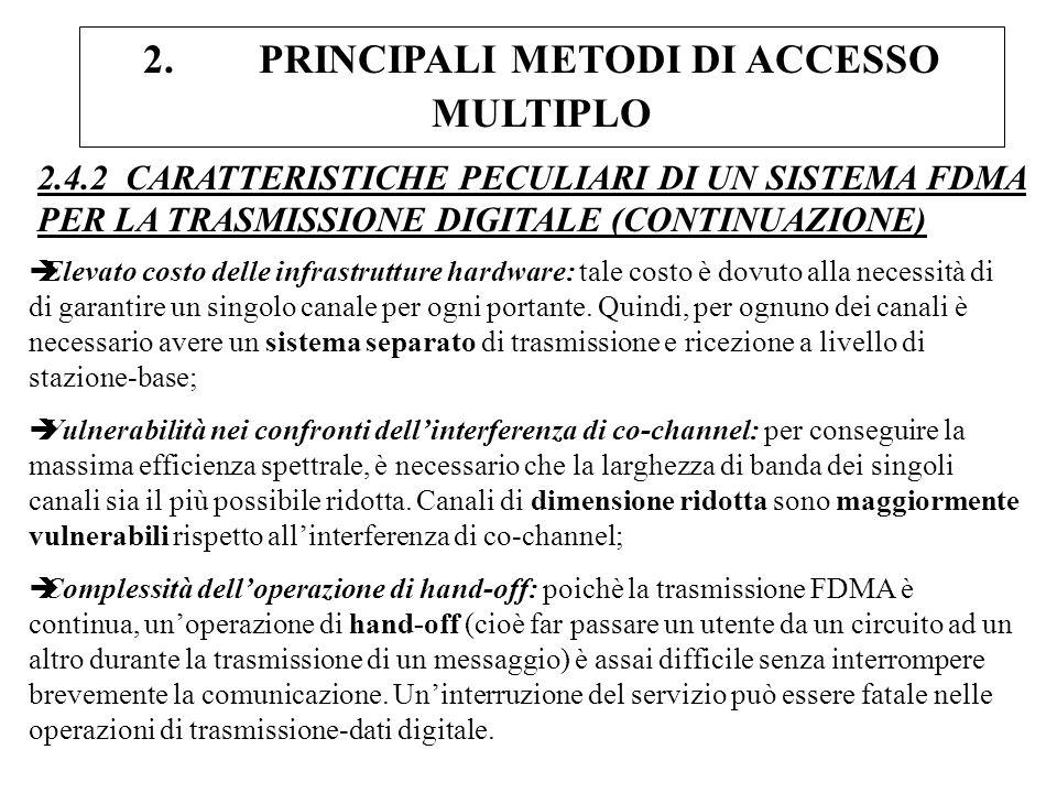 2. PRINCIPALI METODI DI ACCESSO MULTIPLO 2.4.2 CARATTERISTICHE PECULIARI DI UN SISTEMA FDMA PER LA TRASMISSIONE DIGITALE (CONTINUAZIONE) èElevato cost