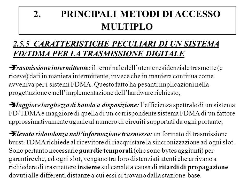 2. PRINCIPALI METODI DI ACCESSO MULTIPLO 2.5.5 CARATTERISTICHE PECULIARI DI UN SISTEMA FD/TDMA PER LA TRASMISSIONE DIGITALE èTrasmissione intermittent
