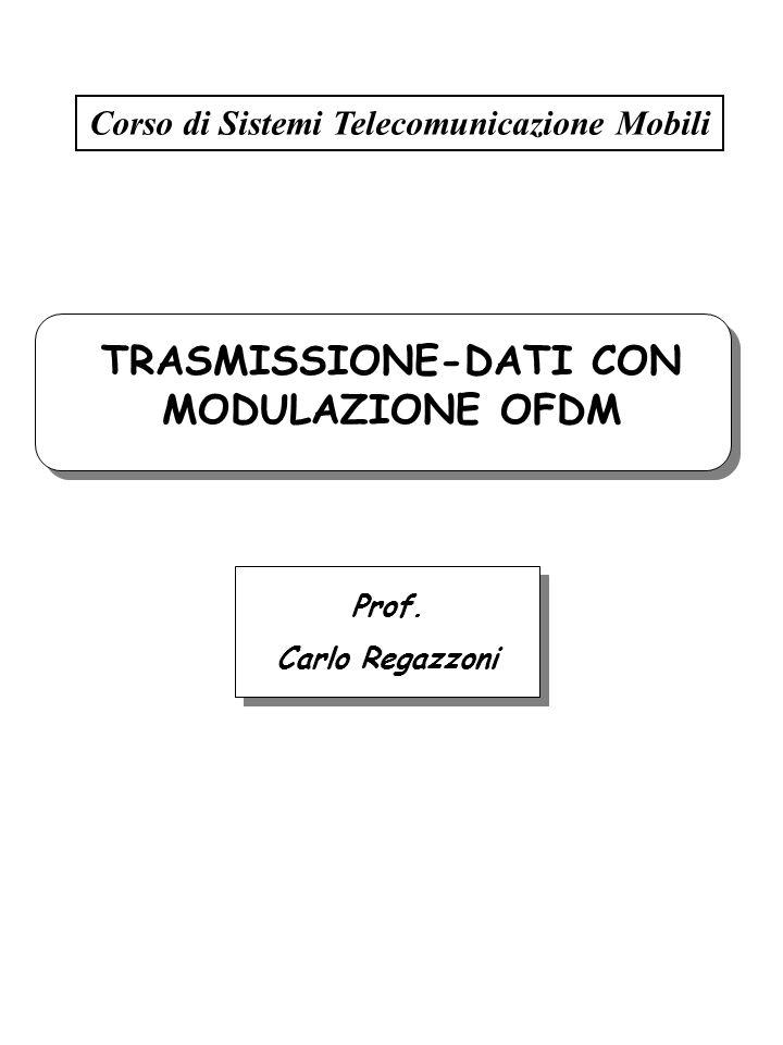 Corso di Sistemi Telecomunicazione Mobili TRASMISSIONE-DATI CON MODULAZIONE OFDM Prof.