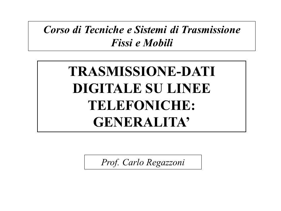 4.TECNOLOGIE DI TRASMISSIONE-DATI SU RETI PER TELEFONIA FISSA 4.4 MODEM FUNZIONANTI SULLA BANDA DEL SEGNALE VOCALE: NOTE TECNICHE SUI MODEM V.32, V.34 e V.90 I modem appartenenti allultima generazione (da V.32 in poi), adottano la Trellis- Coded-Modulation (TCM); La TCM combina la modulazione multilivello ad alta efficienza spettrale (M = 32, M = 64), con una robusta codifica FEC per la correzione degli errori di tipo convoluzionale (codici a Trellis) (vedi [2]); Lo stream di bit contenente il messaggio da trasmettere viene dapprima codificato da un codificatore convoluzionale con rate k/n<1, in modo tale che ad una stringa di k bit in ingresso corrisponda una stringa codificata di n bit in uscita; La ridondanza introdotta con la codifica viene compensata da un mappaggio su un numero maggiore di livelli.