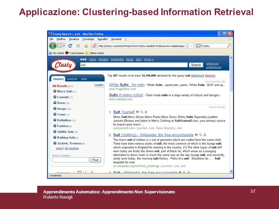 Apprendimento Automatico: Apprendimento Non Supervisionato Roberto Navigli 57 Applicazione: Clustering-based Information Retrieval