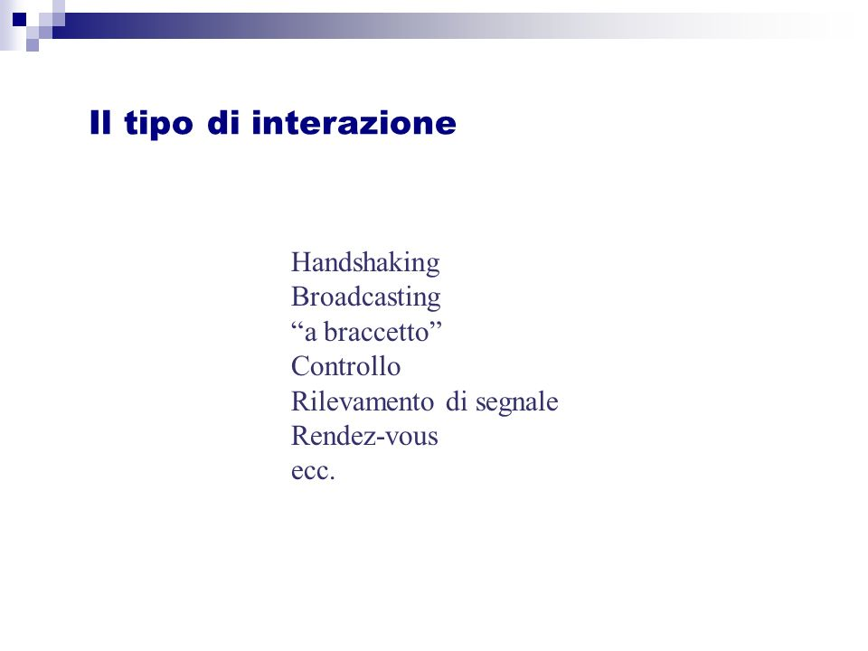 Handshaking Broadcasting a braccetto Controllo Rilevamento di segnale Rendez-vous ecc.