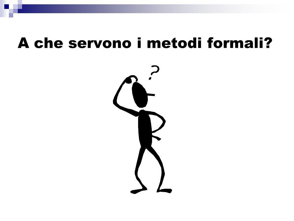 A che servono i metodi formali?