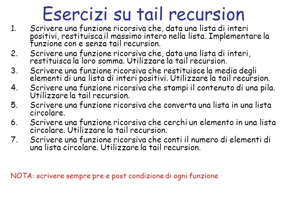 Svolgimento int ricerca(struct list *l, struct list *s, int x) { if (l->next == s) return l->el == x; return l->el == x || ricerca(l->next, s, x); } int ricerca_tr(struct list *l, int x) { if (l == NULL) return 0; return ricerca(l, l, x); }