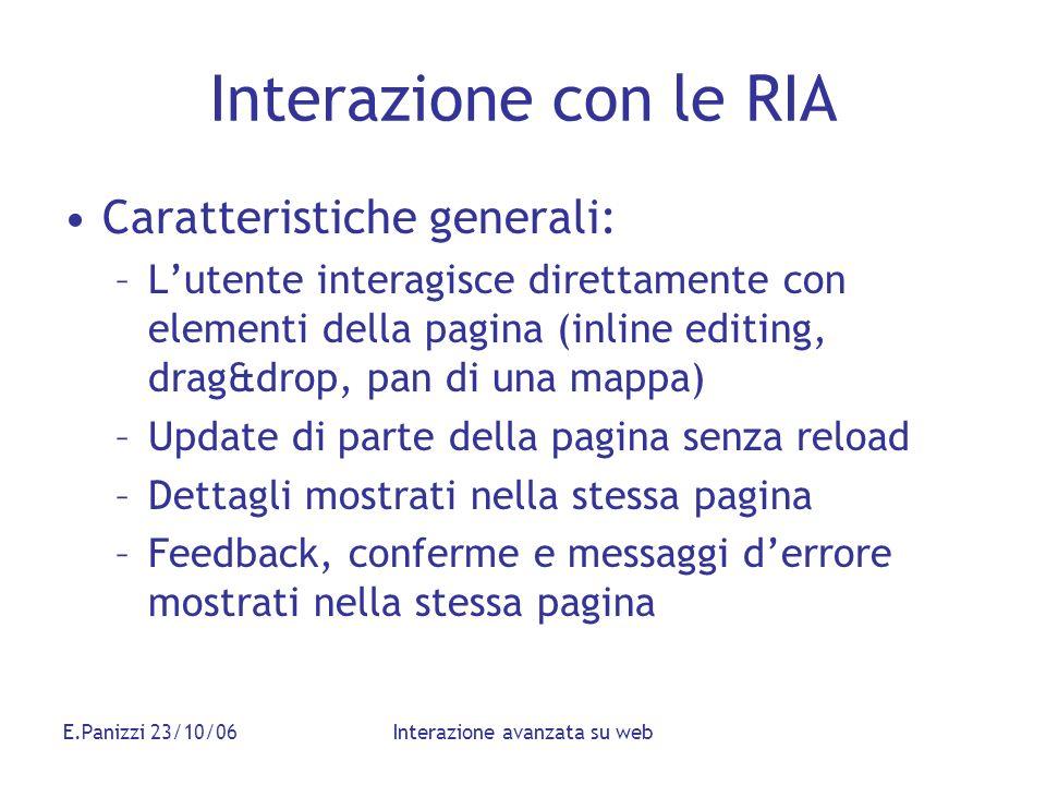 E.Panizzi 23/10/06Interazione avanzata su web Interazione con le RIA Caratteristiche generali: –Lutente interagisce direttamente con elementi della pa