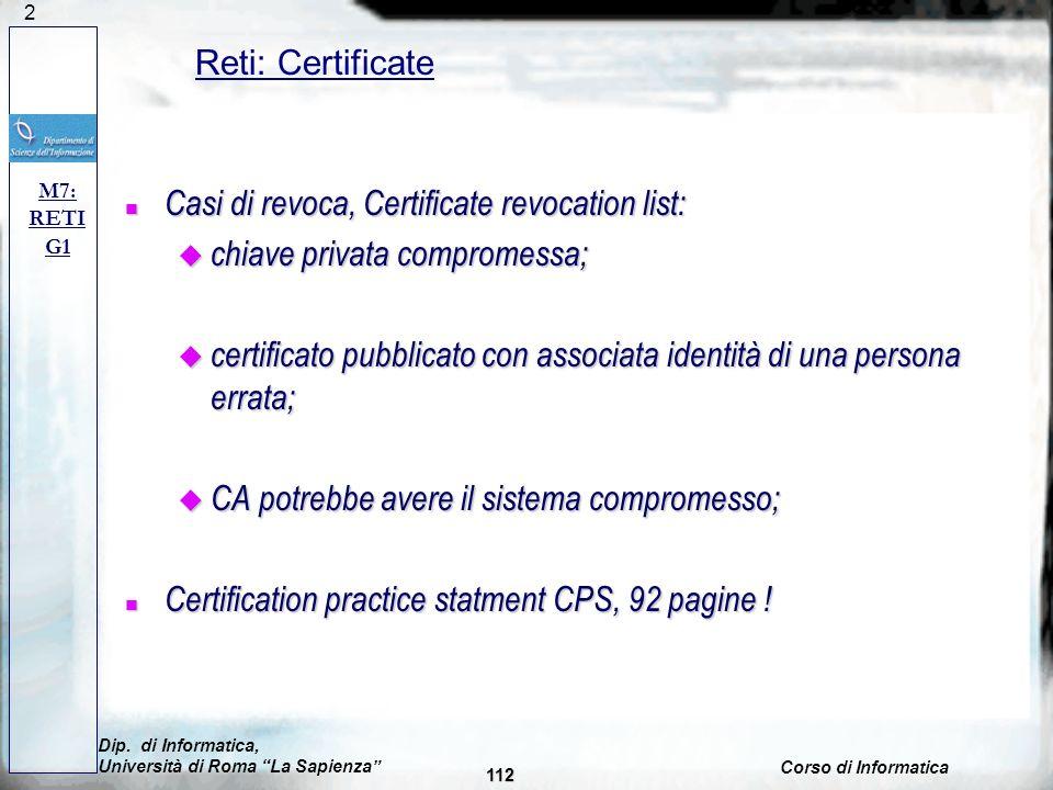 112 n Casi di revoca, Certificate revocation list: u chiave privata compromessa; u certificato pubblicato con associata identità di una persona errata