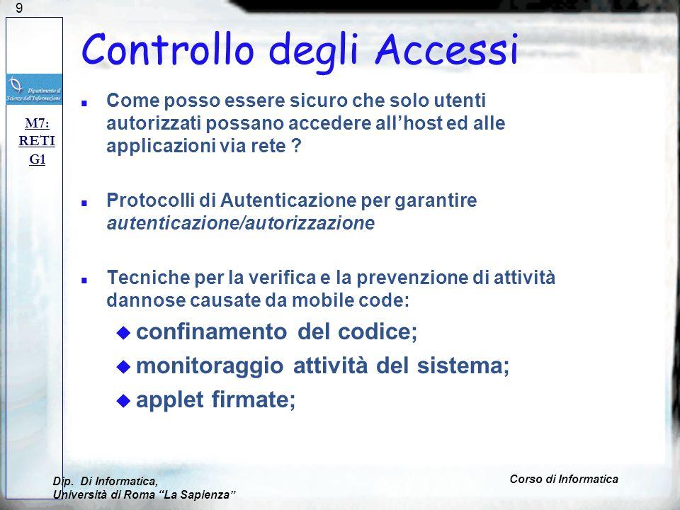 119 Controllo degli Accessi n Come posso essere sicuro che solo utenti autorizzati possano accedere allhost ed alle applicazioni via rete ? n Protocol