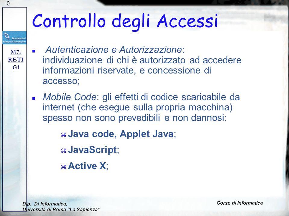 120 Controllo degli Accessi n Autenticazione e Autorizzazione: individuazione di chi è autorizzato ad accedere informazioni riservate, e concessione d