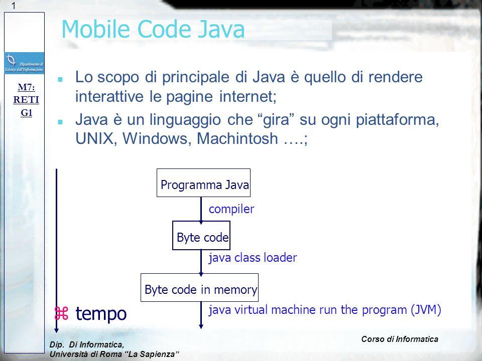 121 Mobile Code Java n Lo scopo di principale di Java è quello di rendere interattive le pagine internet; n Java è un linguaggio che gira su ogni piat