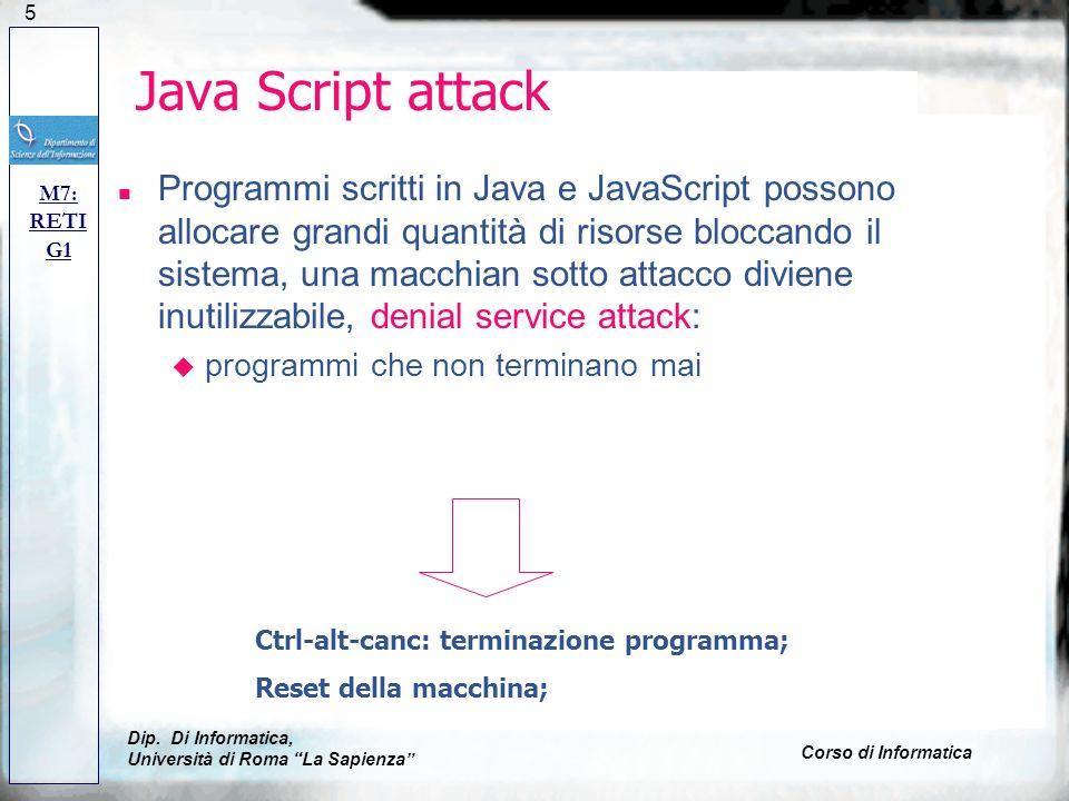125 Java Script attack n Programmi scritti in Java e JavaScript possono allocare grandi quantità di risorse bloccando il sistema, una macchian sotto a