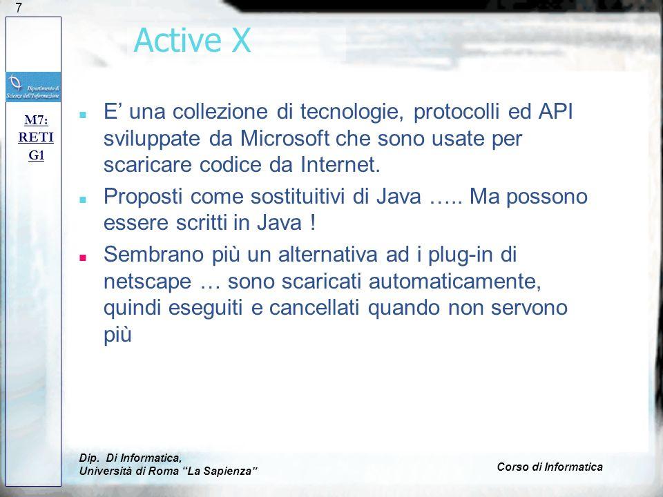 127 Active X n E una collezione di tecnologie, protocolli ed API sviluppate da Microsoft che sono usate per scaricare codice da Internet. n Proposti c