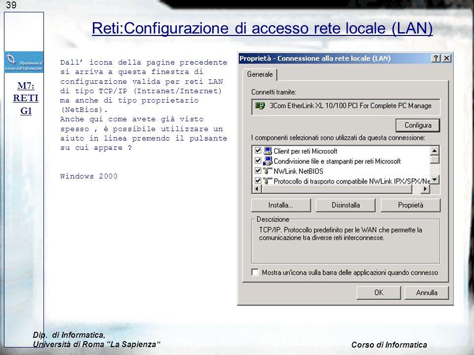 39 Reti:Configurazione di accesso rete locale (LAN) M7: RETI G1 Dall icona della pagine precedente si arriva a questa finestra di configurazione valid